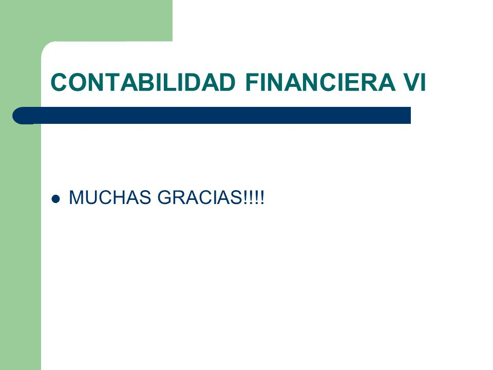 CONTABILIDAD FINANCIERA VI MUCHAS GRACIAS!!!!