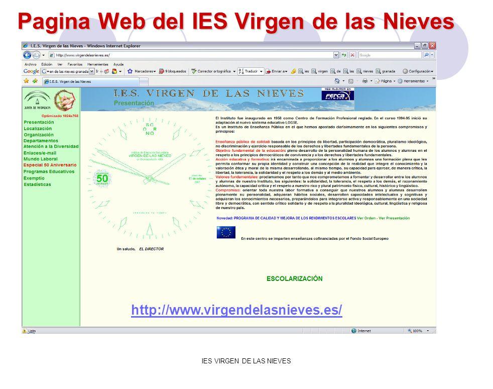 IES VIRGEN DE LAS NIEVES Pagina Web del IES Virgen de las Nieves http://www.virgendelasnieves.es/