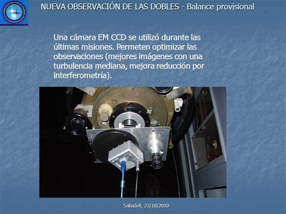 NUEVA OBSERVACIÓN DE LAS DOBLES - Balance provisional Sabadell, 23/10/2010 Una cámara EM CCD se utilizó durante las últimas misiones.