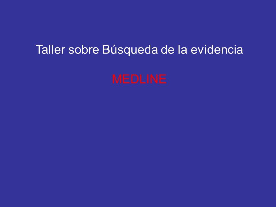Taller sobre Búsqueda de la evidencia MEDLINE