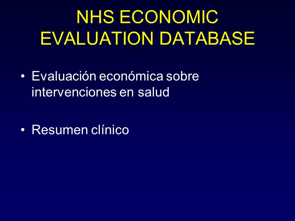 NHS ECONOMIC EVALUATION DATABASE Evaluación económica sobre intervenciones en salud Resumen clínico