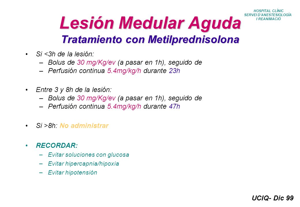 UCIQ- Dic 99 HOSPITAL CLÍNIC SERVEI DANESTESIOLOGÍA I REANIMACIÓ Lesión Medular Aguda Tratamiento del shock medular MONITORIZACIÓN ECG Presión arterial cruenta Pulsioximetría SNG Sonda vesical Catéter para medición PVC MANEJO RESPIRATORIO Oxígeno suplementario, humidificación.