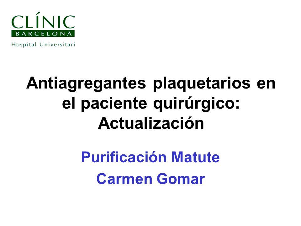Antiagregantes plaquetarios en el paciente quirúrgico: Actualización Purificación Matute Carmen Gomar