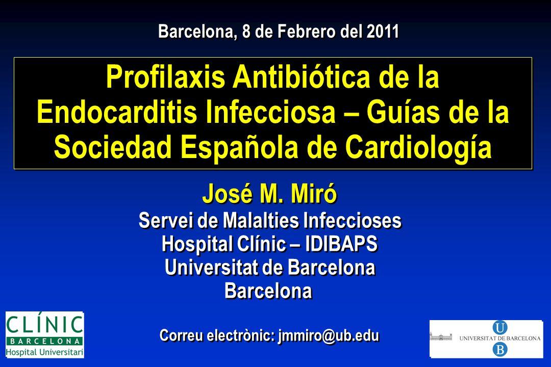 Profilaxis Antibiótica de la Endocarditis Infecciosa - 2011 CONCLUSIONES Profilaxis Antibiótica de la Endocarditis Infecciosa - 2011 CONCLUSIONES Habib G et al.