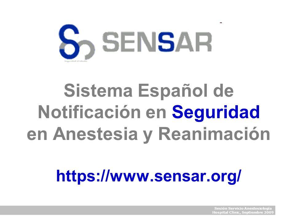 Sistema Español de Notificación en Seguridad en Anestesia y Reanimación https://www.sensar.org/ Sesión Servicio Anestesiología Hospital Clínic, Septie