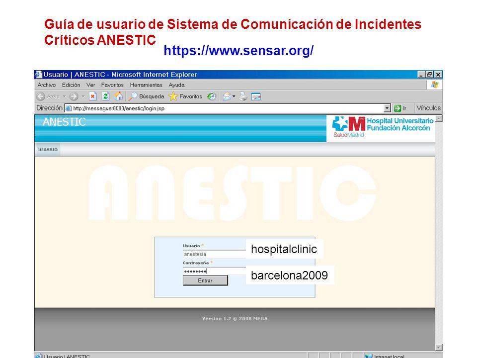 Guía de usuario de Sistema de Comunicación de Incidentes Críticos ANESTIC hospitalclinic barcelona2009 https://www.sensar.org/