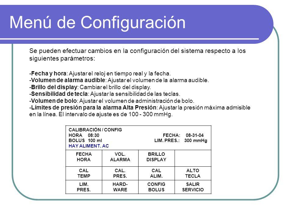 Menú de Configuración Se pueden efectuar cambios en la configuración del sistema respecto a los siguientes parámetros: -Fecha y hora: Ajustar el reloj en tiempo real y la fecha.