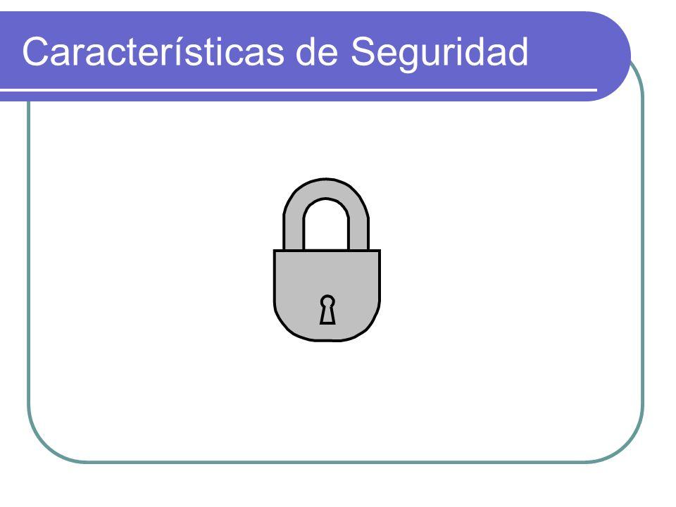 Características de Seguridad