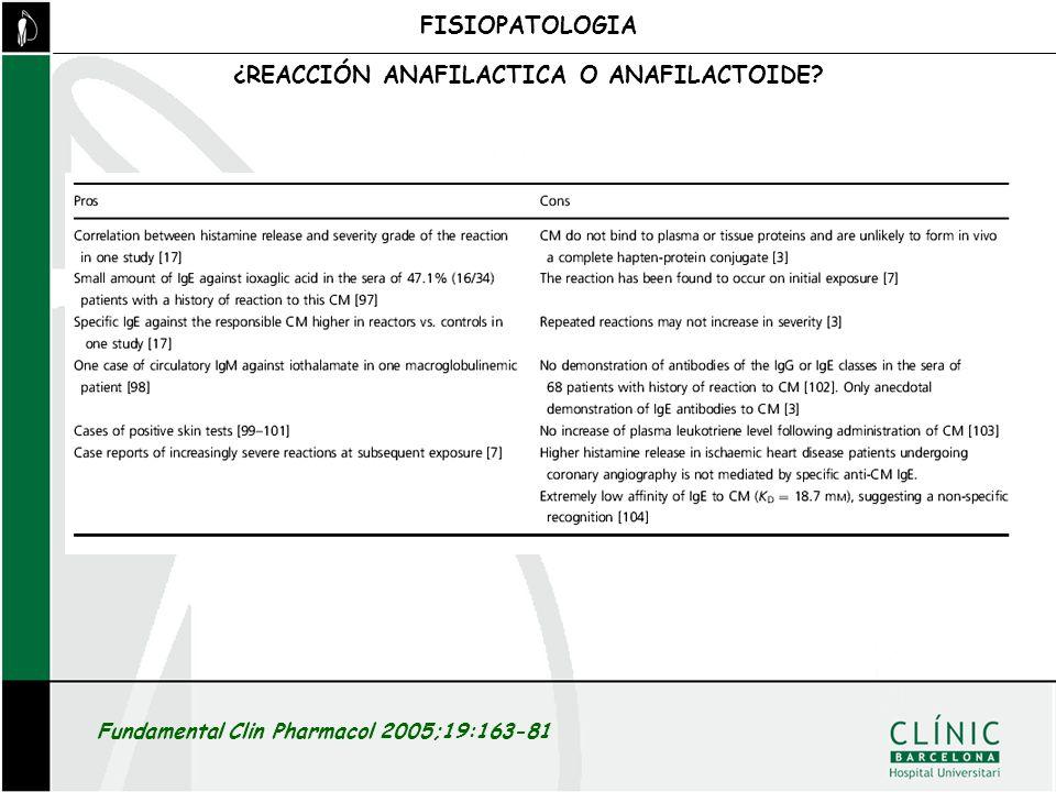 Fundamental Clin Pharmacol 2005;19:163-81 FISIOPATOLOGIA ¿REACCIÓN ANAFILACTICA O ANAFILACTOIDE?