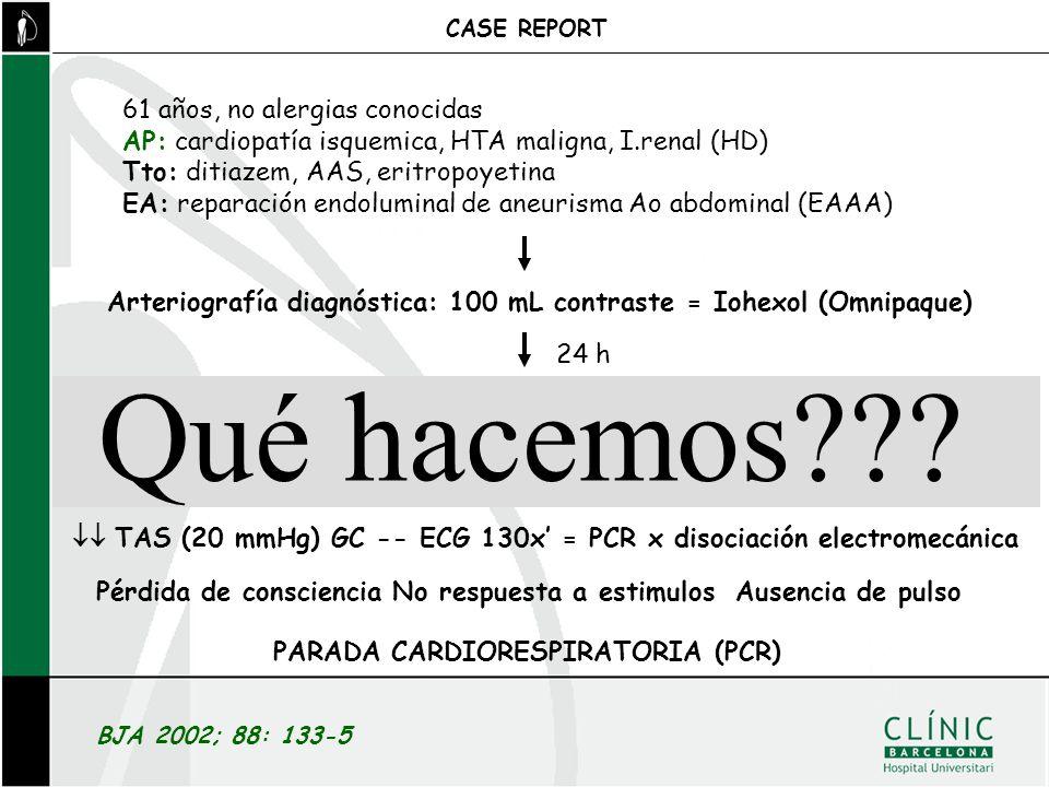 BJA 2002; 88: 133-5 CASE REPORT 61 años, no alergias conocidas AP: cardiopatía isquemica, HTA maligna, I.renal (HD) Tto: ditiazem, AAS, eritropoyetina