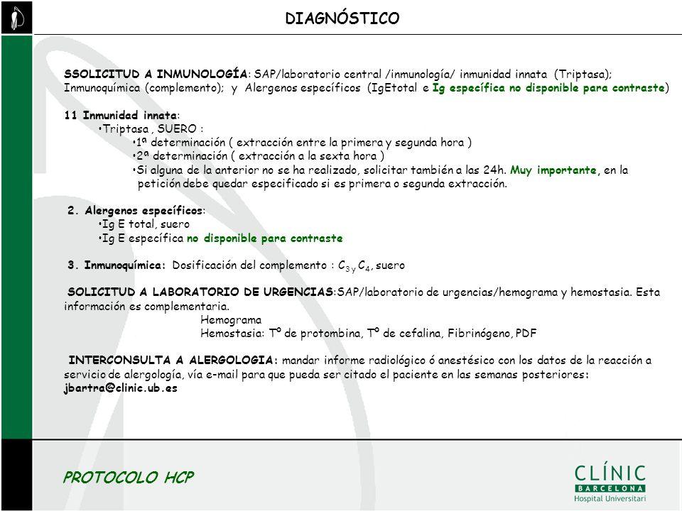 SSOLICITUD A INMUNOLOGÍA: SAP/laboratorio central /inmunología/ inmunidad innata (Triptasa); Inmunoquímica (complemento); y Alergenos específicos (IgE