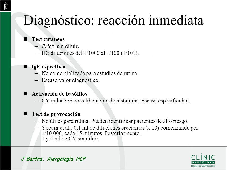 Diagnóstico: reacción inmediata Test cutáneos – Prick: sin diluir. – ID: diluciones del 1/1000 al 1/100 (1/10?). IgE específica – No comercializada pa