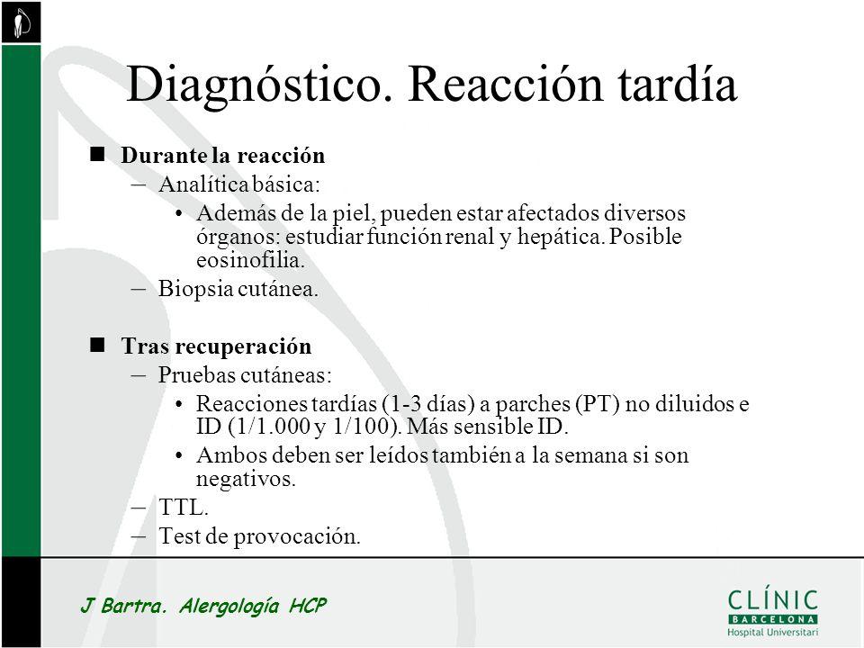 Diagnóstico. Reacción tardía Durante la reacción – Analítica básica: Además de la piel, pueden estar afectados diversos órganos: estudiar función rena