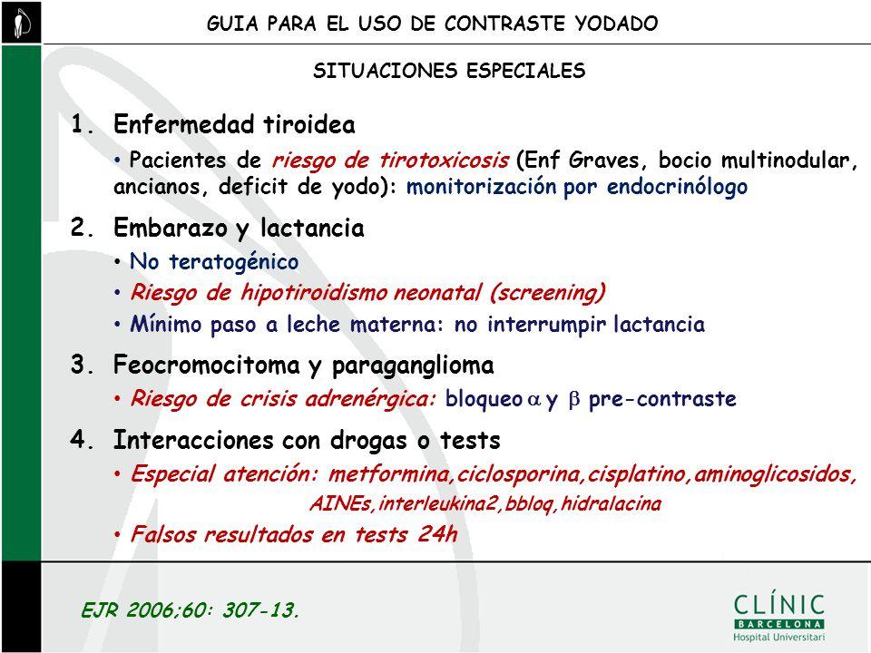 1.Enfermedad tiroidea Pacientes de riesgo de tirotoxicosis (Enf Graves, bocio multinodular, ancianos, deficit de yodo): monitorización por endocrinólo