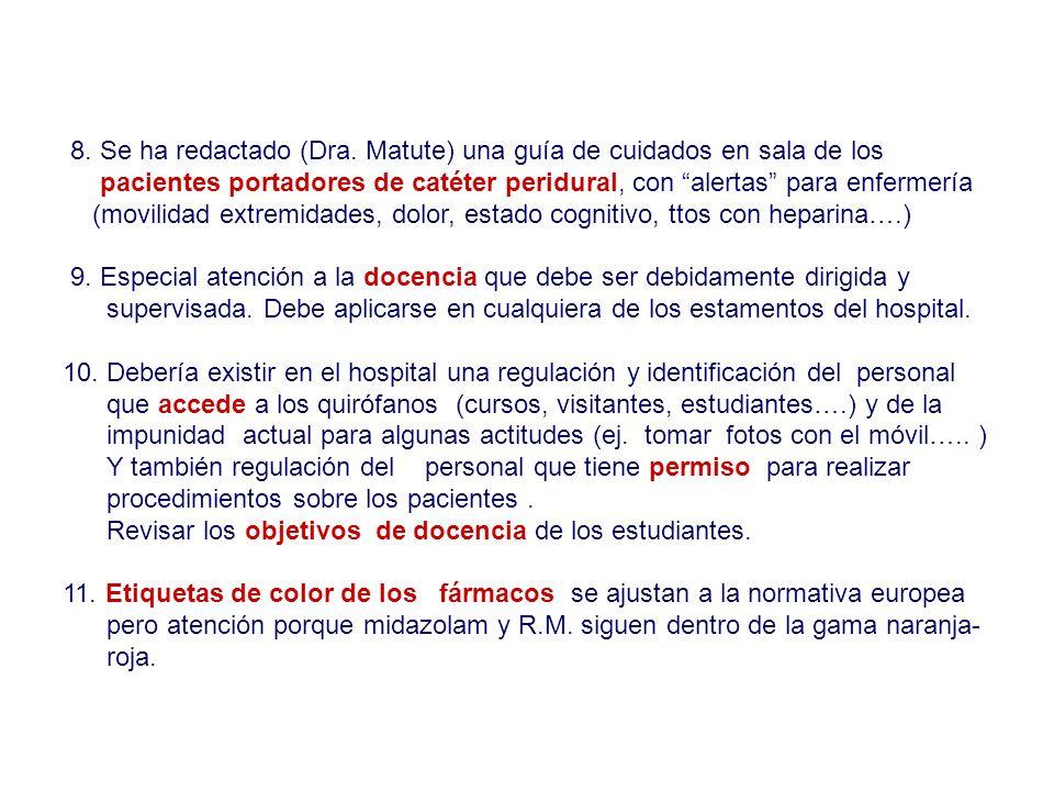 8. Se ha redactado (Dra. Matute) una guía de cuidados en sala de los pacientes portadores de catéter peridural, con alertas para enfermería (movilidad