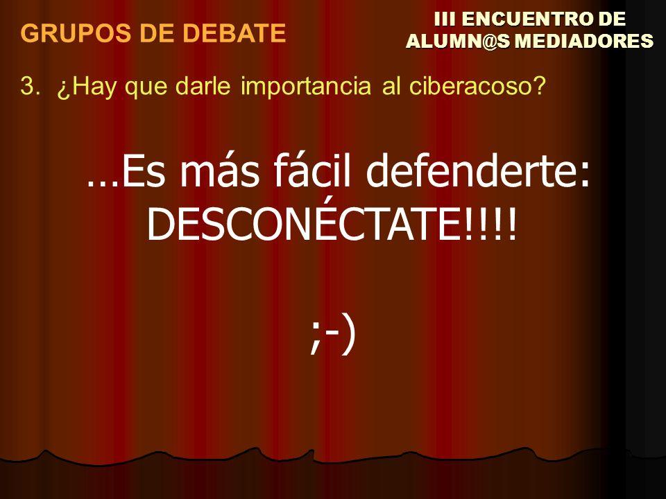III ENCUENTRO DE ALUMN@S MEDIADORES GRUPOS DE DEBATE 3.