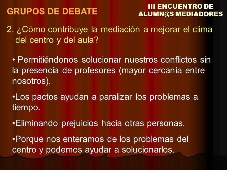 III ENCUENTRO DE ALUMN@S MEDIADORES GRUPOS DE DEBATE 2.
