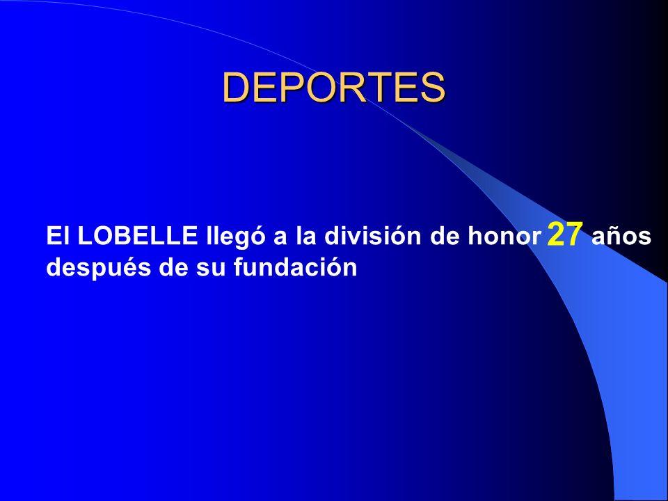 DEPORTES El LOBELLE llegó a la división de honor años después de su fundación 27