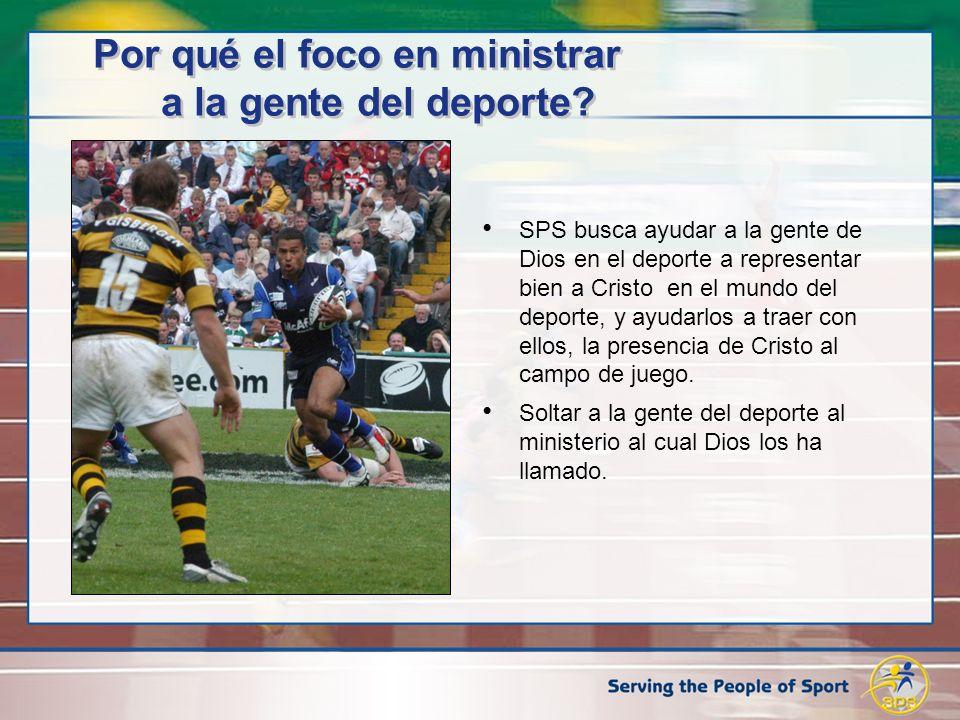 Por qué el foco en ministrar a la gente del deporte? SPS busca ayudar a la gente de Dios en el deporte a representar bien a Cristo en el mundo del dep