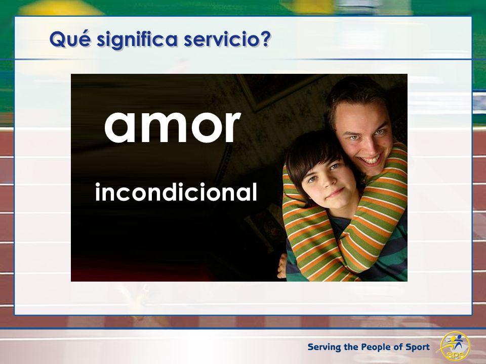 Qué significa servicio? incondicional amor