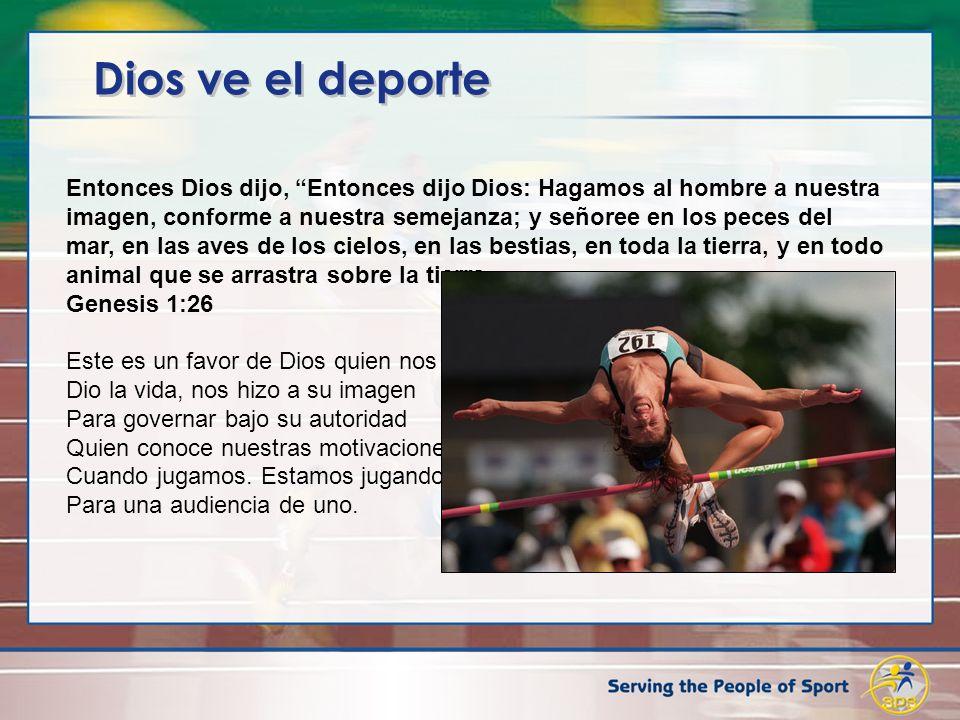 Dios ve el deporte Entonces Dios dijo, Entonces dijo Dios: Hagamos al hombre a nuestra imagen, conforme a nuestra semejanza; y señoree en los peces de