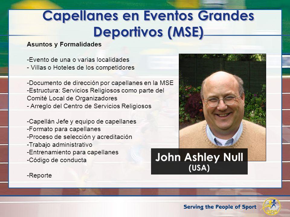 Capellanes en Eventos Grandes Deportivos (MSE) Asuntos y Formalidades -Evento de una o varias localidades - Villas o Hoteles de los competidores -Docu