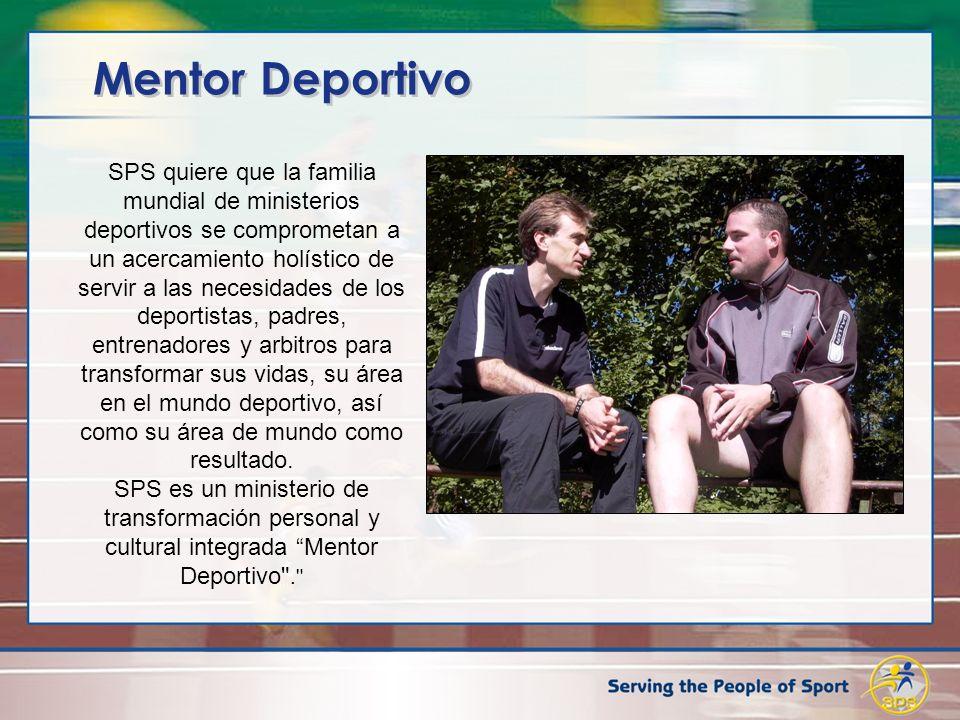 Mentor Deportivo SPS quiere que la familia mundial de ministerios deportivos se comprometan a un acercamiento holístico de servir a las necesidades de
