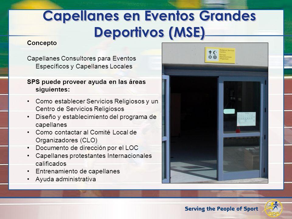 Capellanes en Eventos Grandes Deportivos (MSE) Concepto Capellanes Consultores para Eventos Específicos y Capellanes Locales SPS puede proveer ayuda e
