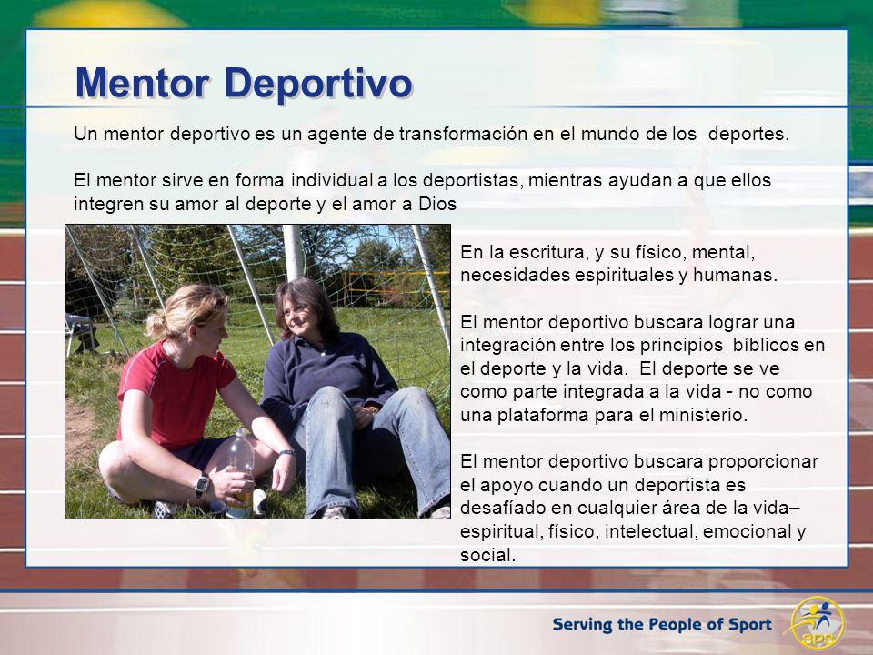Un mentor deportivo es un agente de transformación en el mundo de los deportes. El mentor sirve en forma individual a los deportistas, mientras ayudan