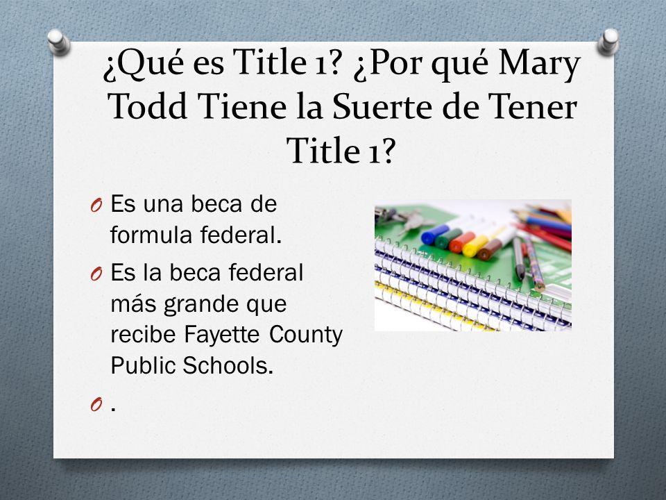 ¿Qué es Title 1. ¿Por qué Mary Todd Tiene la Suerte de Tener Title 1.