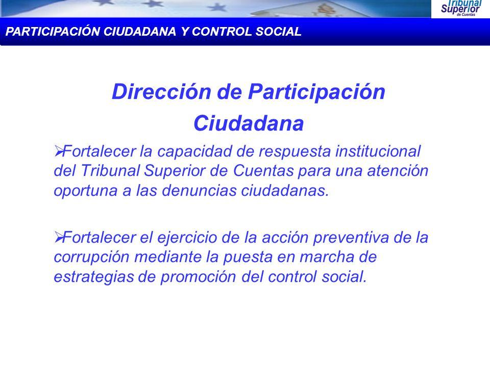 Dirección de Participación Ciudadana Fortalecer la capacidad de respuesta institucional del Tribunal Superior de Cuentas para una atención oportuna a