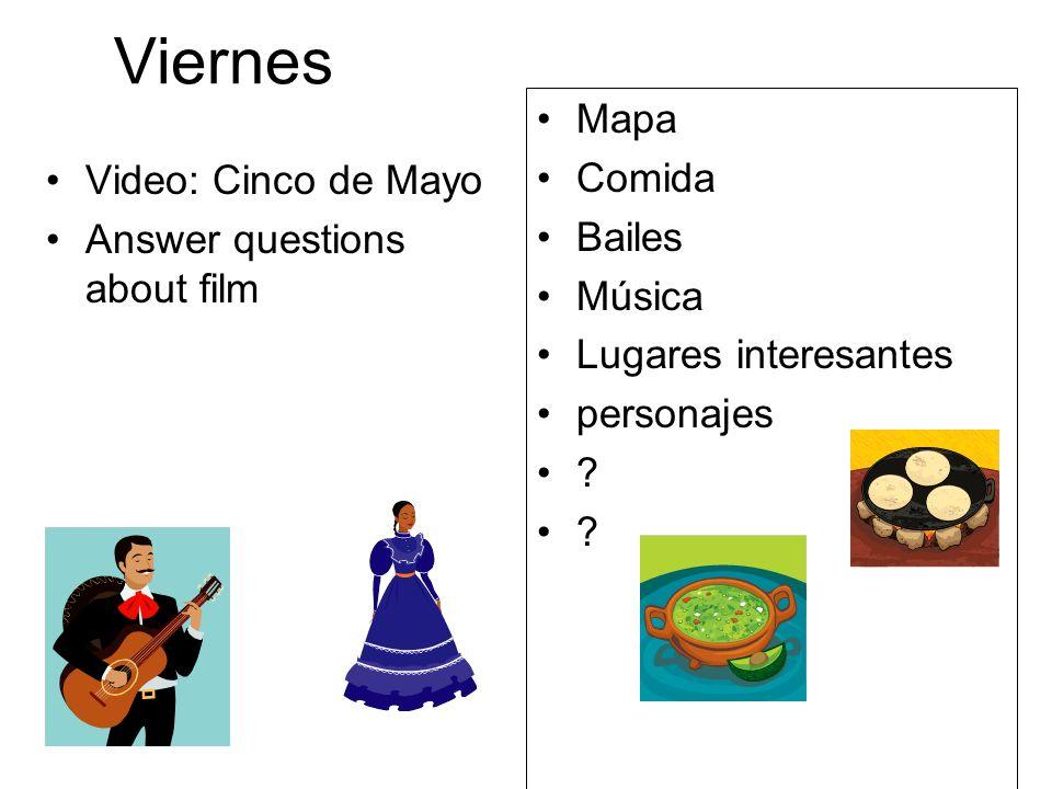 Viernes Video: Cinco de Mayo Answer questions about film Mapa Comida Bailes Música Lugares interesantes personajes ?