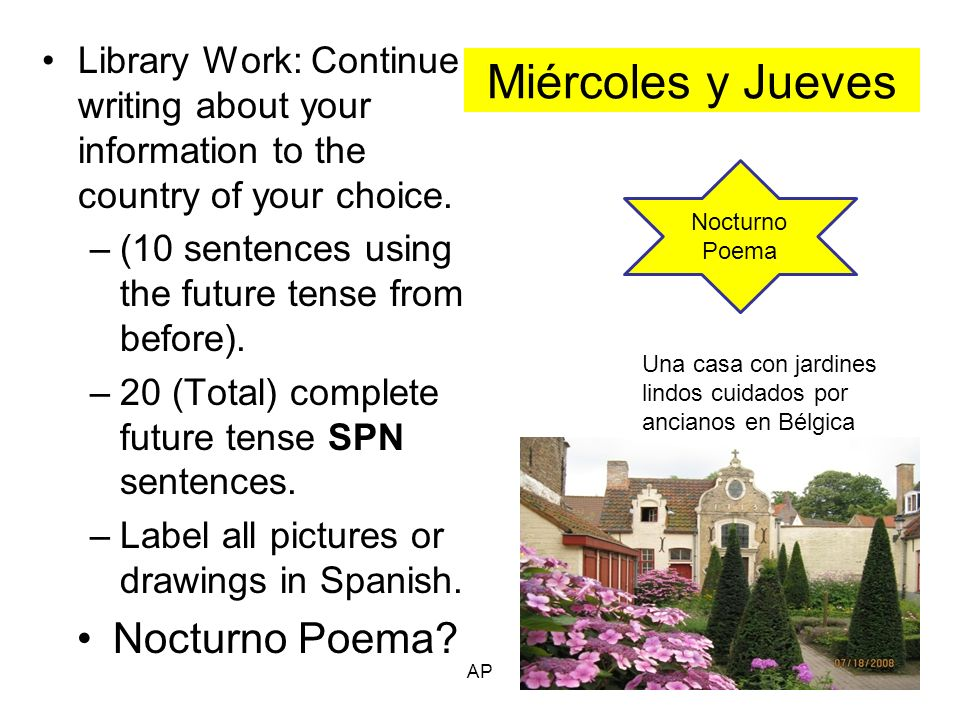Miércoles y Jueves Library Work: Continue writing about your information to the country of your choice.
