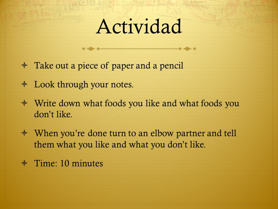 Actividad Take out a piece of paper and a pencil Look through your notes.
