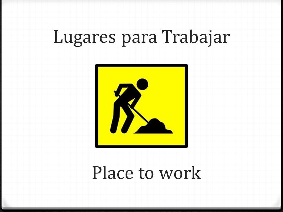 Lugares para Trabajar Place to work