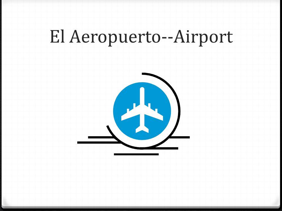 El Aeropuerto--Airport