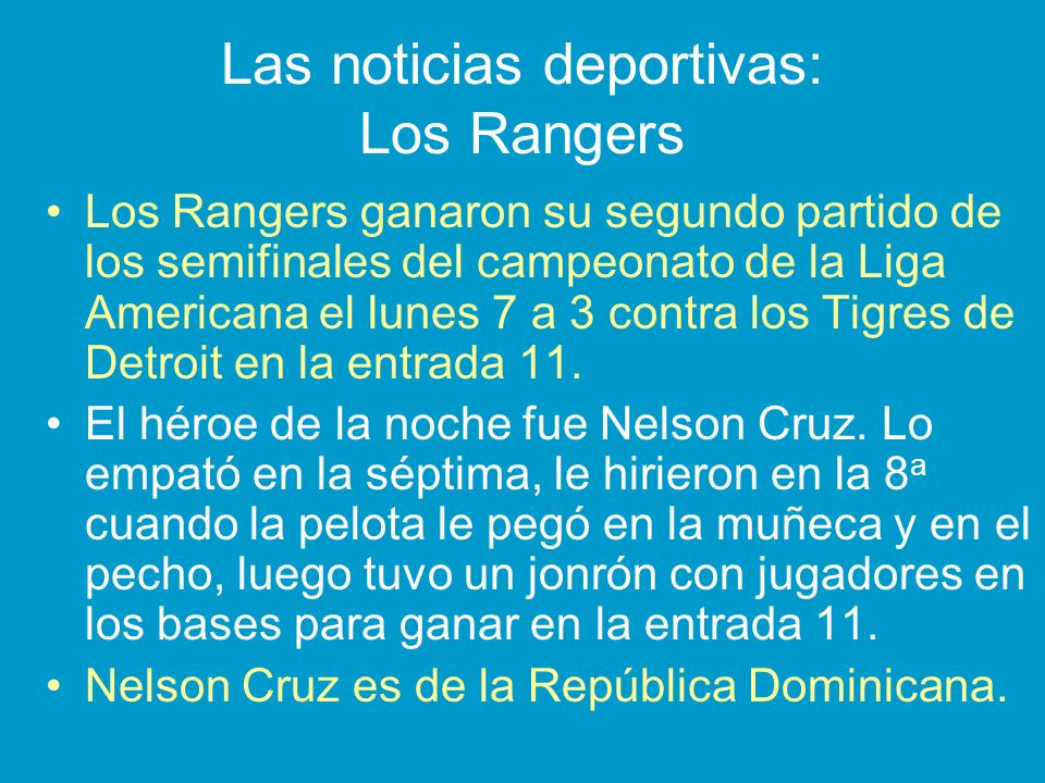 Las noticias deportivas: Los Rangers Los Rangers ganaron su segundo partido de los semifinales del campeonato de la Liga Americana el lunes 7 a 3 contra los Tigres de Detroit en la entrada 11.