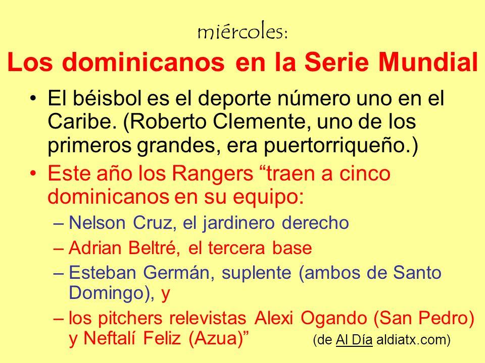 miércoles: Los dominicanos en la Serie Mundial El béisbol es el deporte número uno en el Caribe.