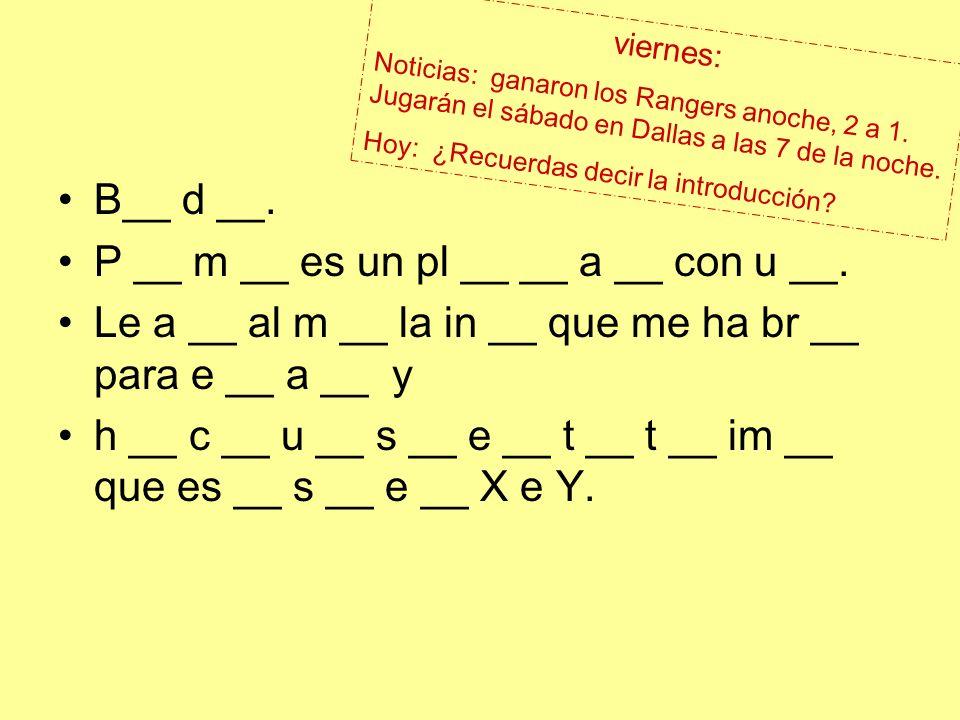 B__ d __. P __ m __ es un pl __ __ a __ con u __.