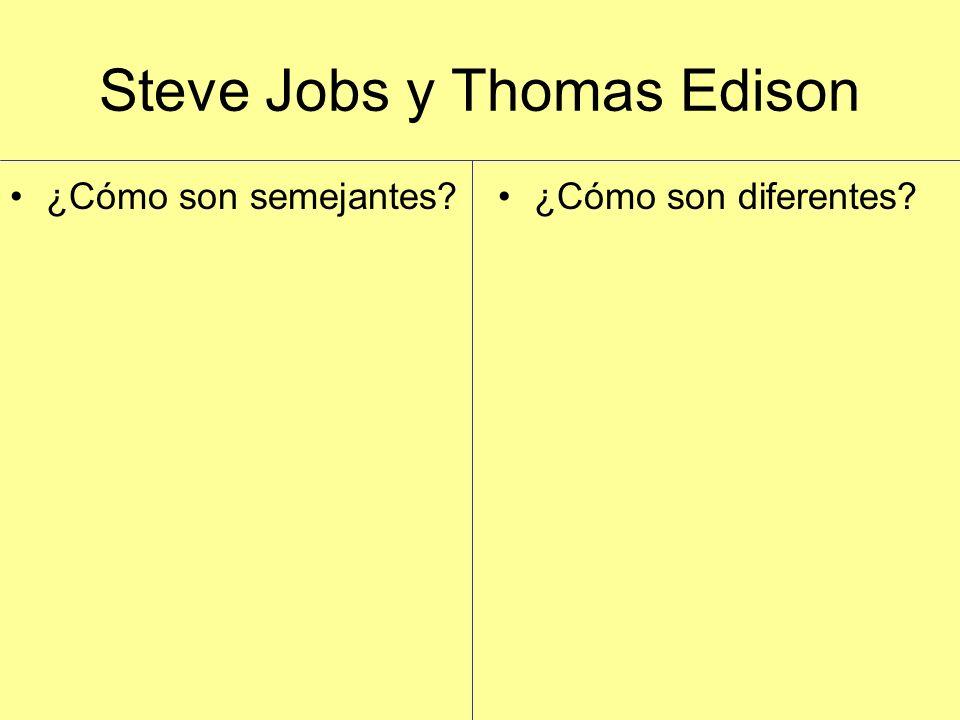Steve Jobs y Thomas Edison ¿Cómo son semejantes ¿Cómo son diferentes