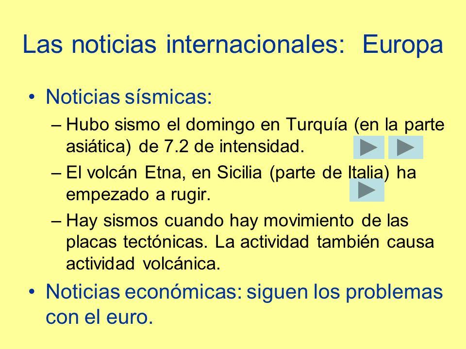 Las noticias internacionales: Europa Noticias sísmicas: –Hubo sismo el domingo en Turquía (en la parte asiática) de 7.2 de intensidad.
