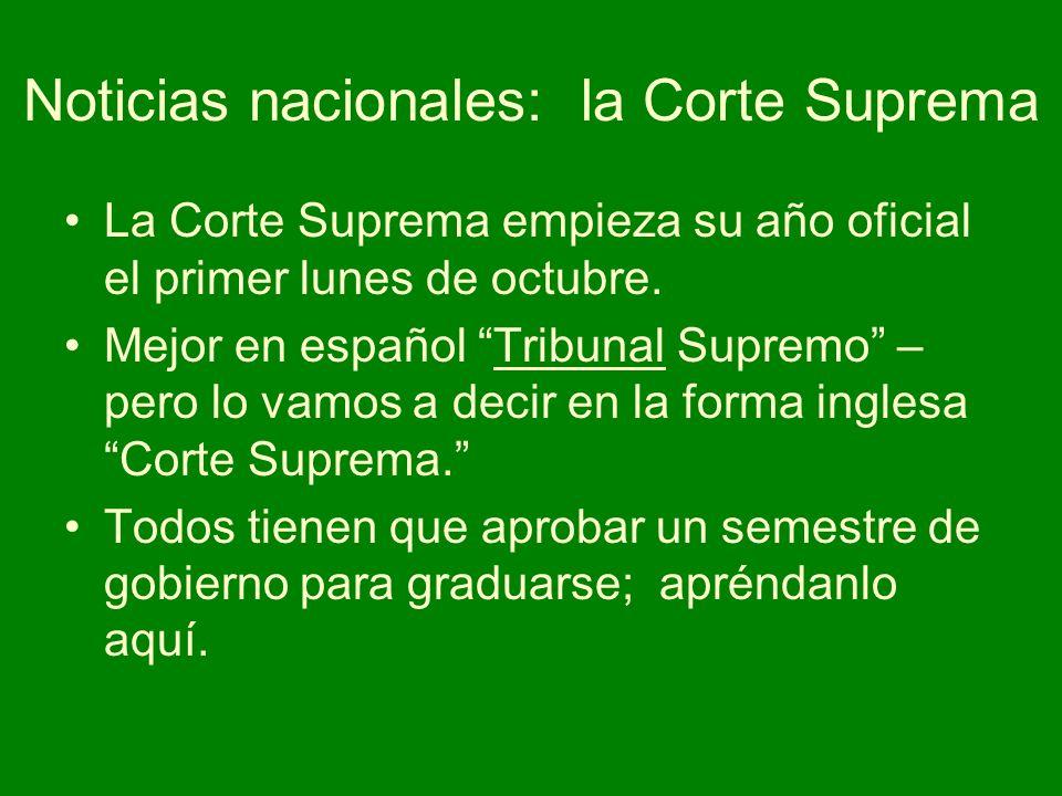 Noticias nacionales: la Corte Suprema La Corte Suprema empieza su año oficial el primer lunes de octubre. Mejor en español Tribunal Supremo – pero lo