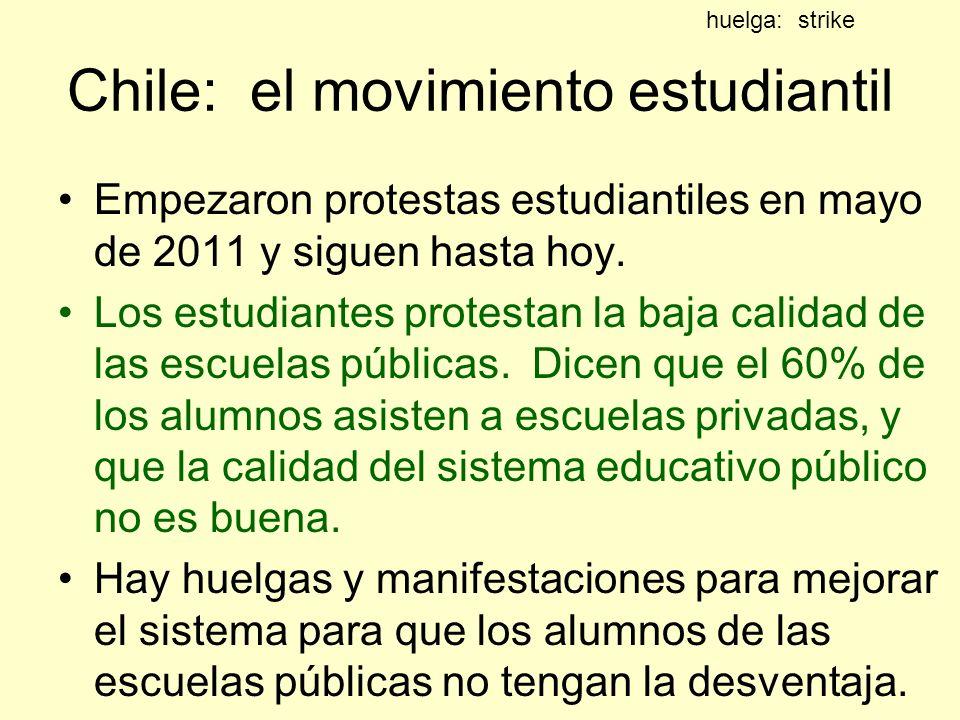 Chile: el movimiento estudiantil Empezaron protestas estudiantiles en mayo de 2011 y siguen hasta hoy. Los estudiantes protestan la baja calidad de la