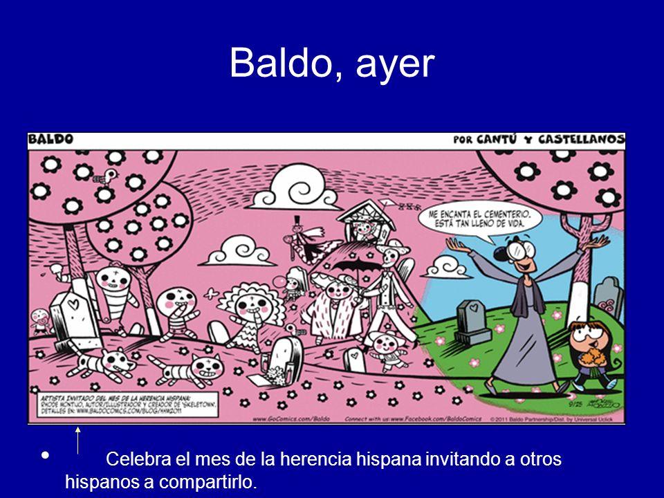 Baldo, ayer Celebra el mes de la herencia hispana invitando a otros hispanos a compartirlo.