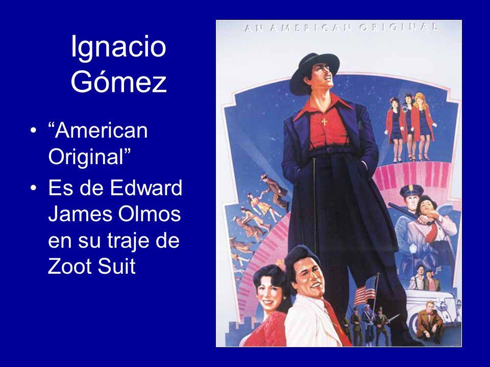 Ignacio Gómez American Original Es de Edward James Olmos en su traje de Zoot Suit