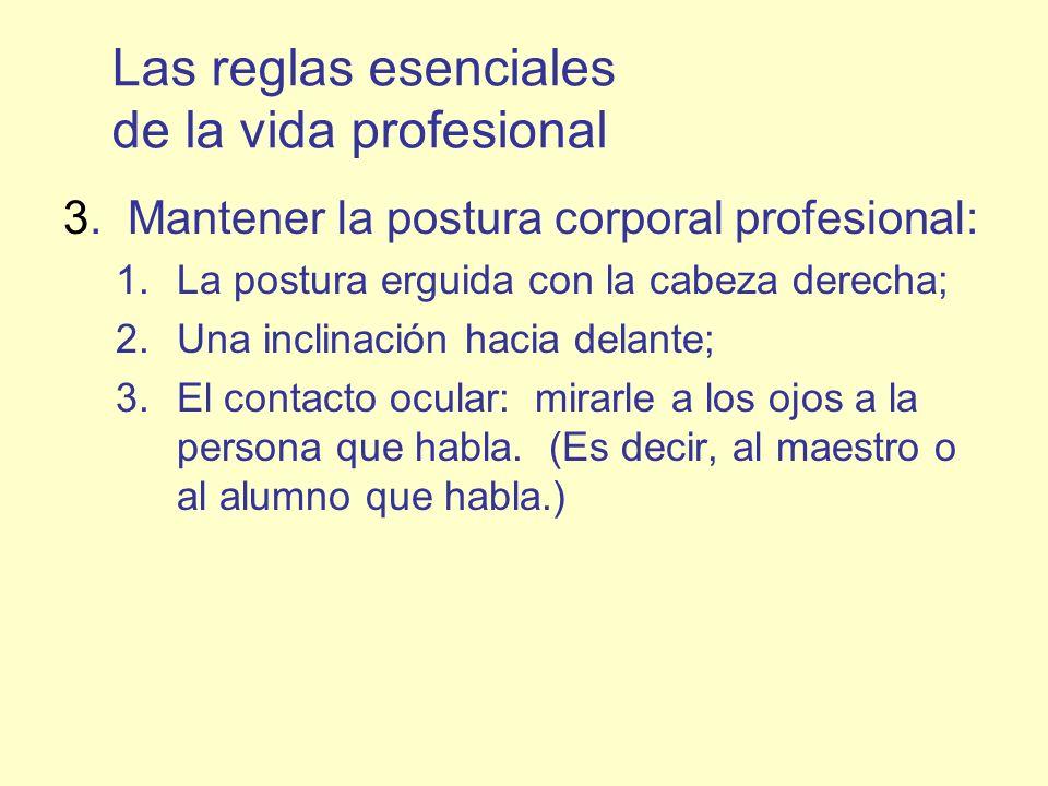Las reglas esenciales de la vida profesional 3.