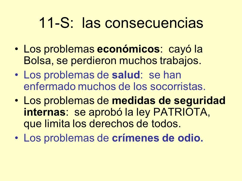 11-S: las consecuencias Los problemas económicos: cayó la Bolsa, se perdieron muchos trabajos.