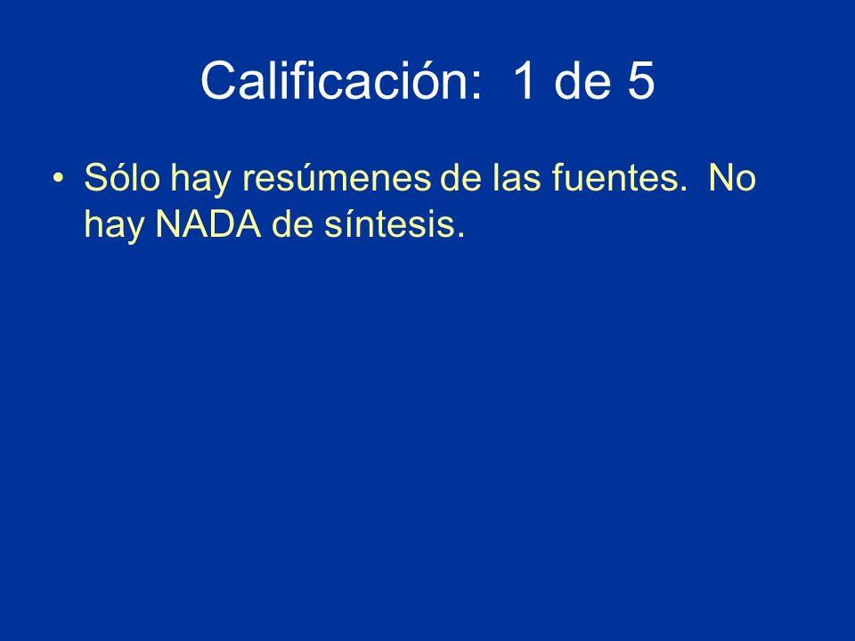 Calificación: 1 de 5 Sólo hay resúmenes de las fuentes. No hay NADA de síntesis.