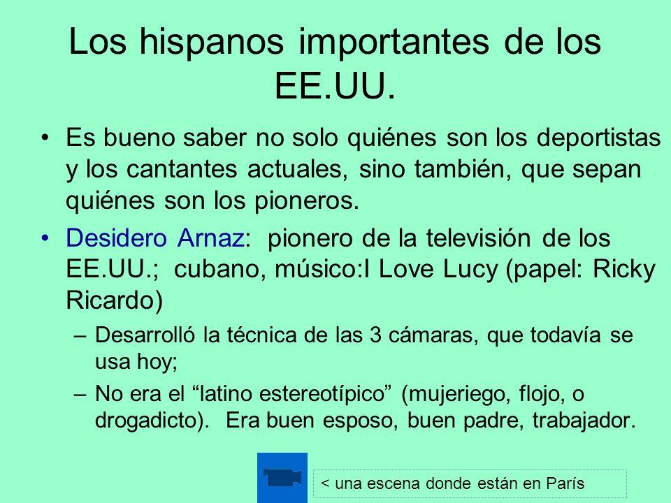 Los hispanos importantes de los EE.UU. Es bueno saber no solo quiénes son los deportistas y los cantantes actuales, sino también, que sepan quiénes so