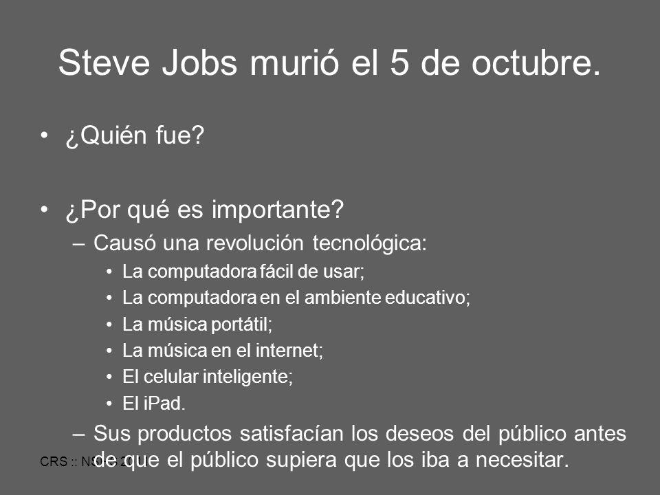 CRS :: NSHS 2011 Steve Jobs murió el 5 de octubre.